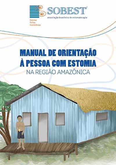 Manual de Orientação à Pessoa com Estomia na Região Amazônica