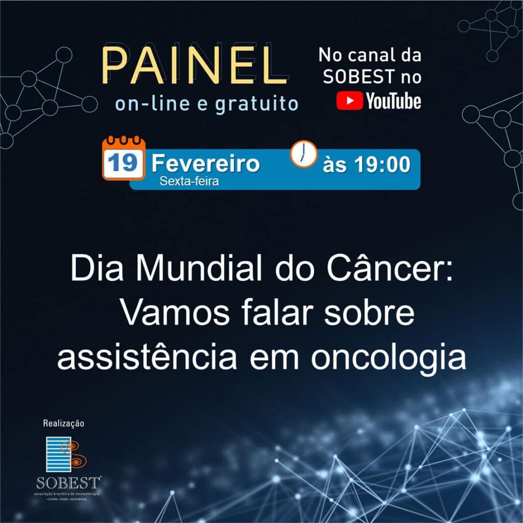Painel: Dia Mundial do Câncer - Vamos falar sobre assistência em oncologia