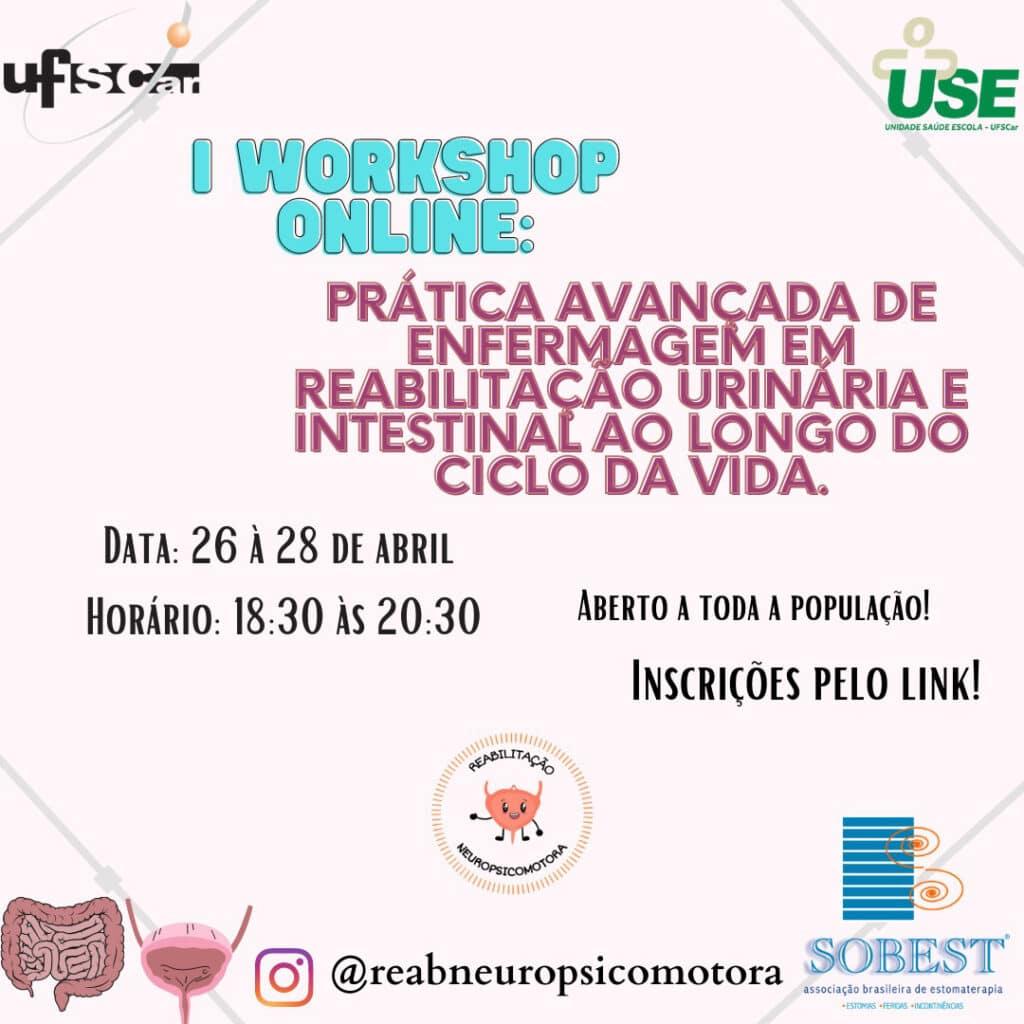 Evento Apoio SOBEST I Workshop Online Prática Avançada de Enfermagem e Reabilitação Urinária e Intestinal ao Longo do Ciclo da Vida
